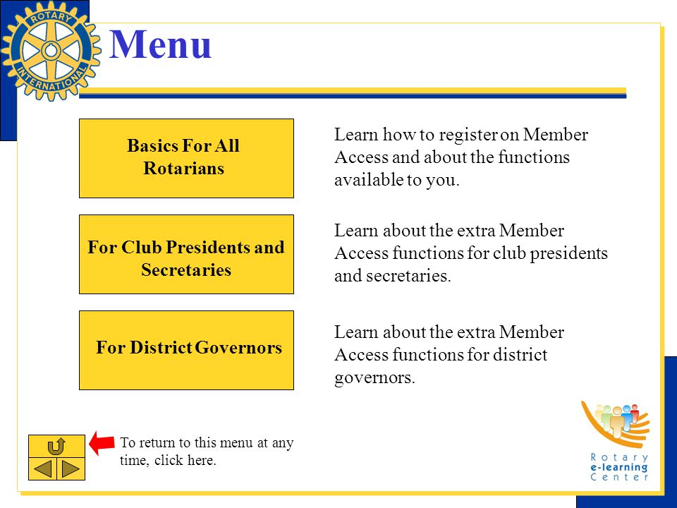 Location of Member Access Member Access can be found on the RI home page, www.rotary.org.