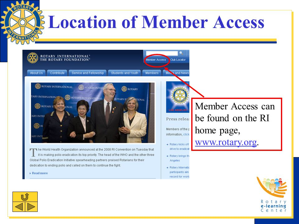 Resources For more information on Member Access: Contact your Club and District Support representativeClub and District Support representative Go to the Frequently Asked Questions (FAQ) pageFrequently Asked Questions Go to Member AccessMember Access