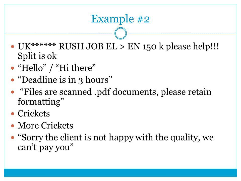 Example #2 UK****** RUSH JOB EL > EN 150 k please help!!.