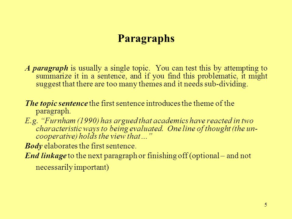 5 Paragraphs A paragraph is usually a single topic.