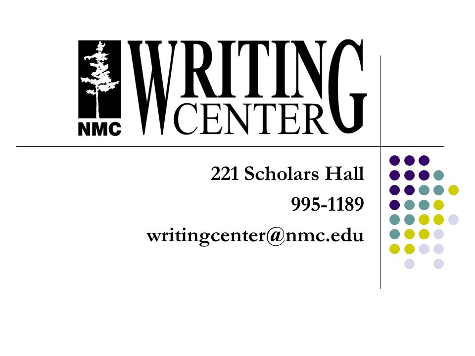 221 Scholars Hall 995-1189 writingcenter@nmc.edu