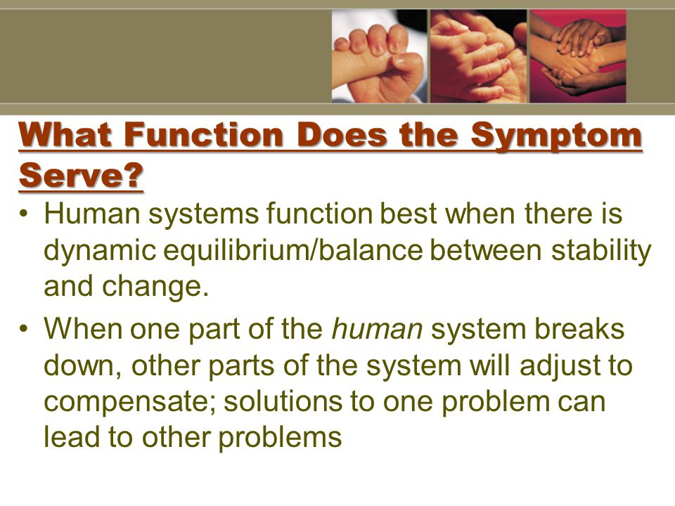What Function Does the Symptom Serve.