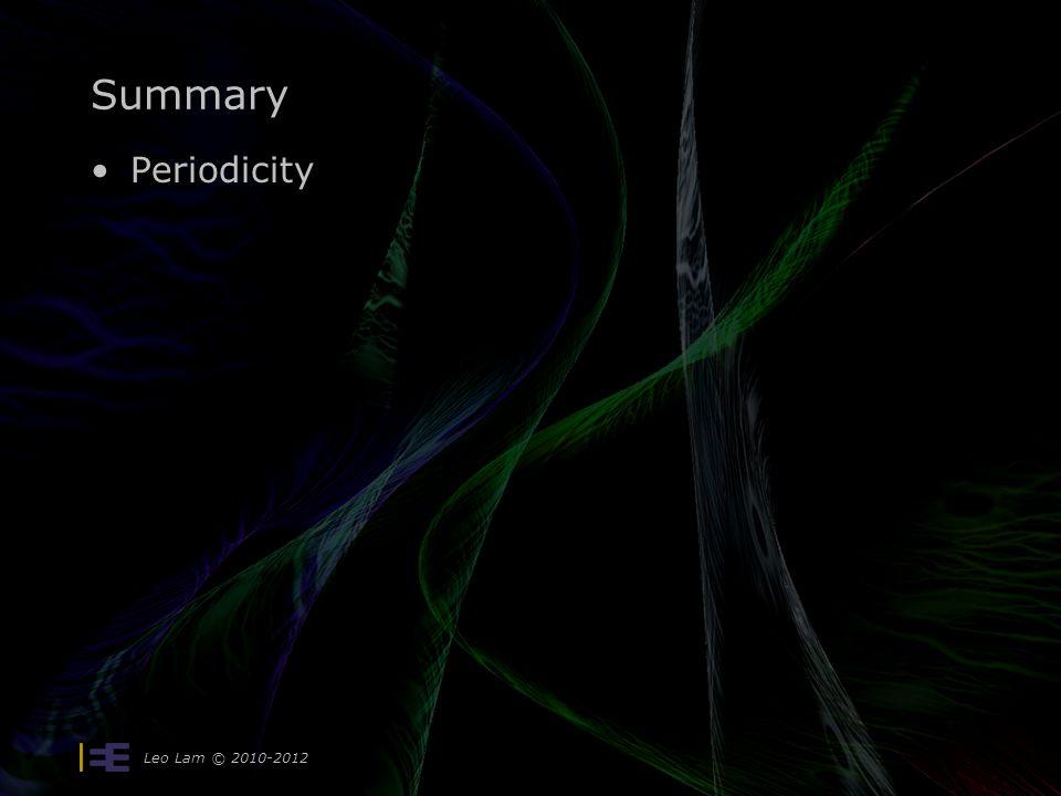 Summary Periodicity Leo Lam © 2010-2012