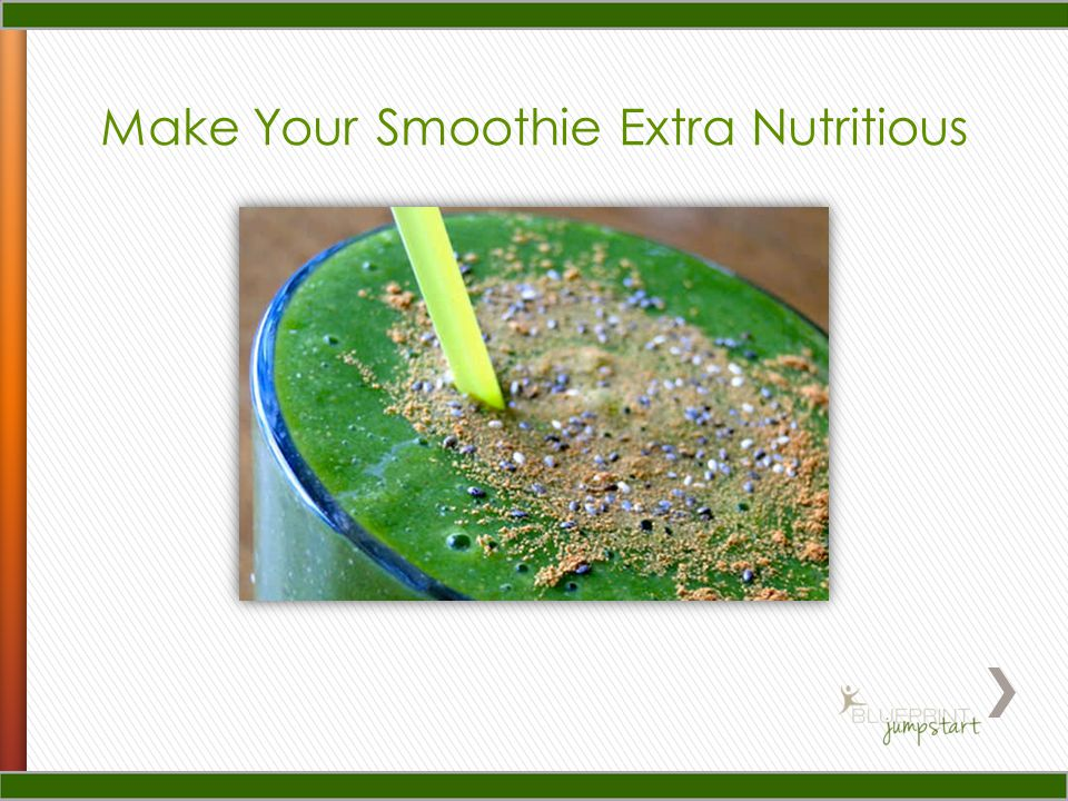 Make Your Smoothie Extra Nutritious
