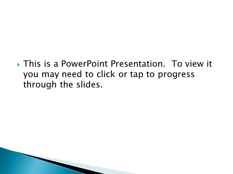  This is a PowerPoint Presentation.