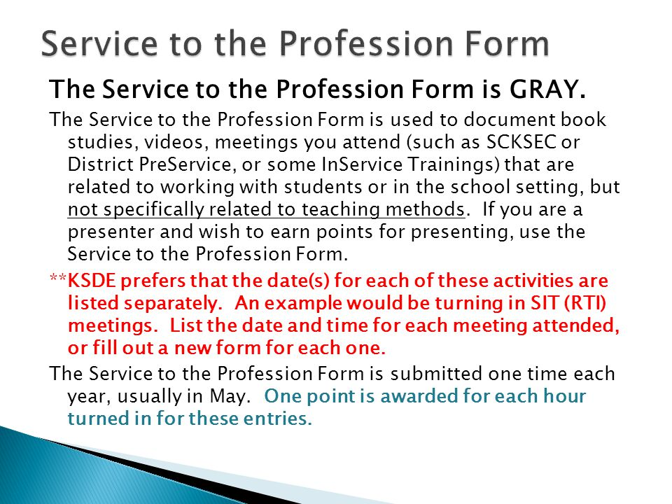 The Service to the Profession Form is GRAY.