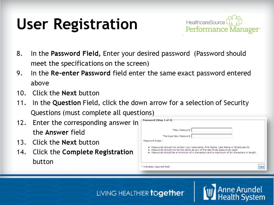 Log-in If you forget your password after registration please click Forgot Password on the Performance Manager login screen and you will be asked your security questions so you can retrieve your password.