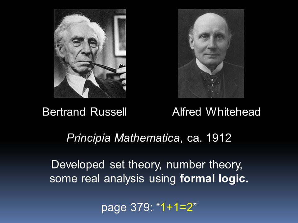 Bertrand RussellAlfred Whitehead Principia Mathematica, ca.