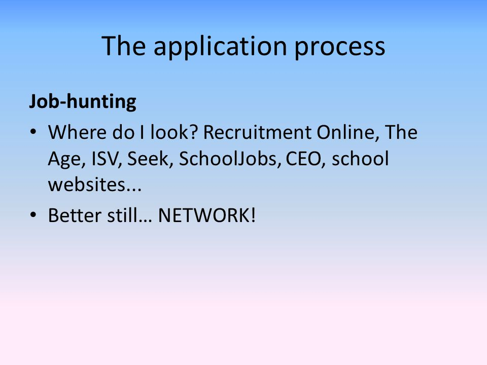The application process Job-hunting Where do I look.
