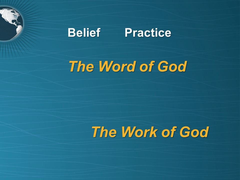 The Word of God The Incarnate Word: Jesus Christ The Written Word: The Scriptures Belief