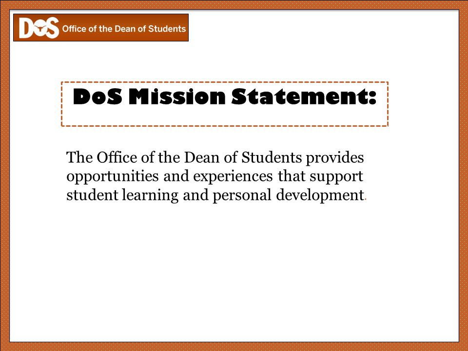 The Office of the Dean of Students provides opportunities and experiences that support student learning and personal development.