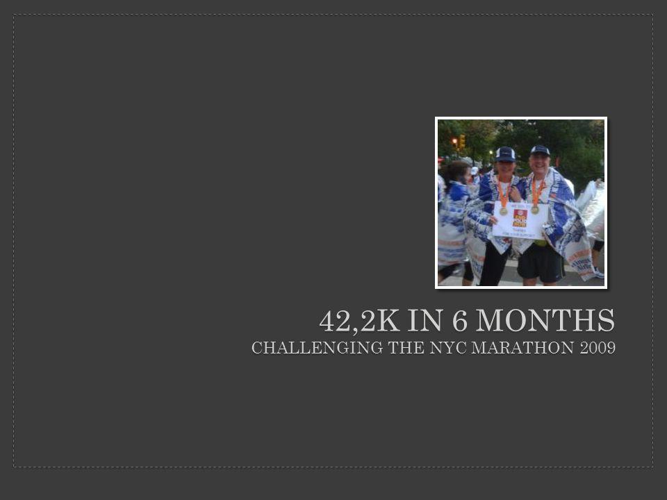 42,2K IN 6 MONTHS CHALLENGING THE NYC MARATHON 2009