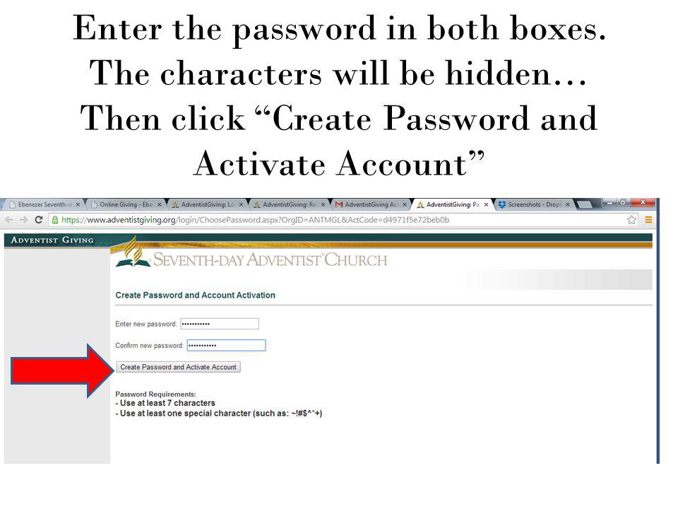 Enter the password in both boxes.