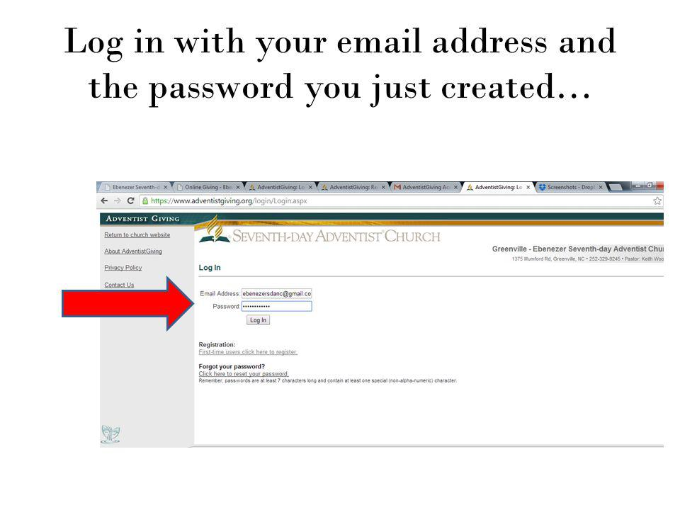 Log in with your email address and the password you just created…