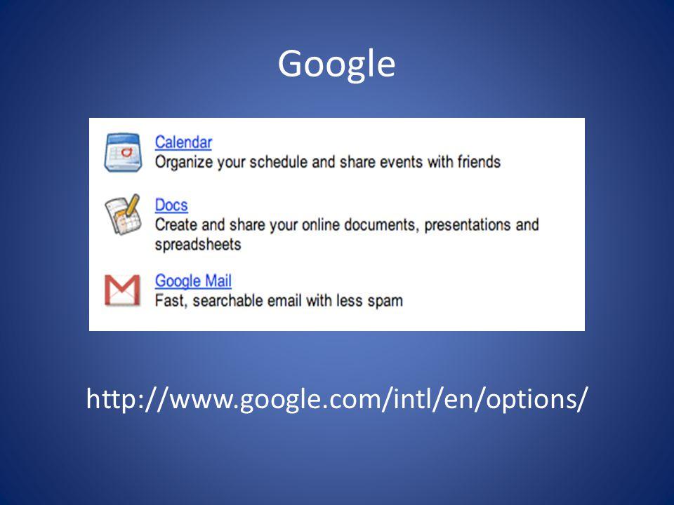 Google http://www.google.com/intl/en/options/