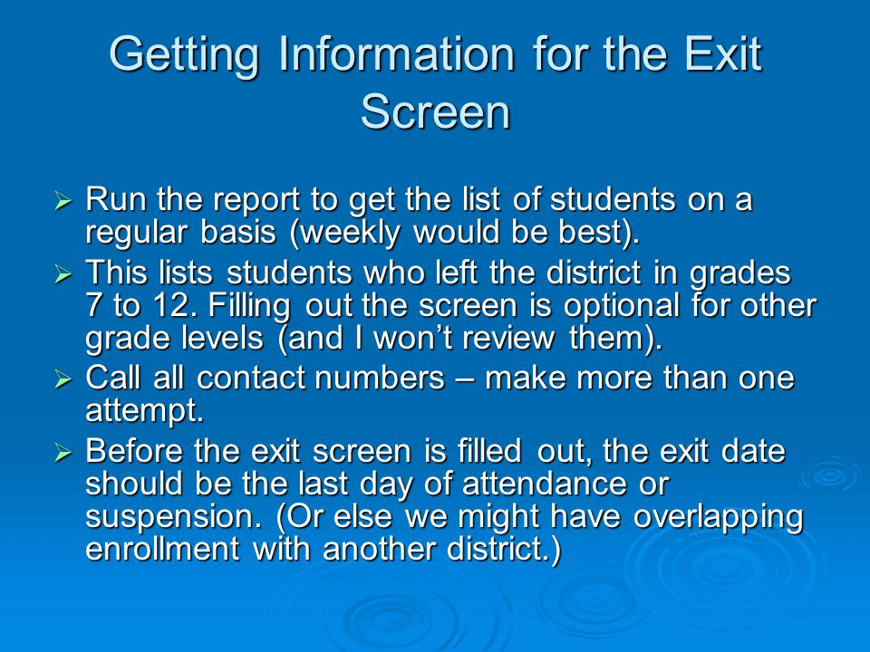 Exit Screen Due Date  IT will update graduates from Grad Docs around early October.