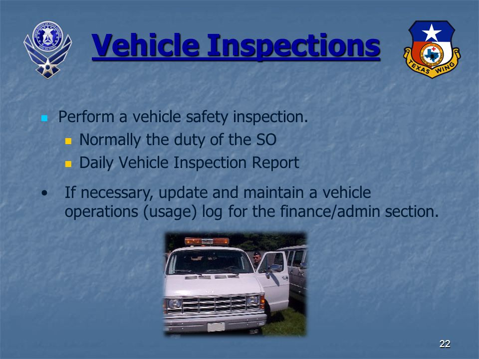 22 Vehicle Inspections Perform a vehicle safety inspection.