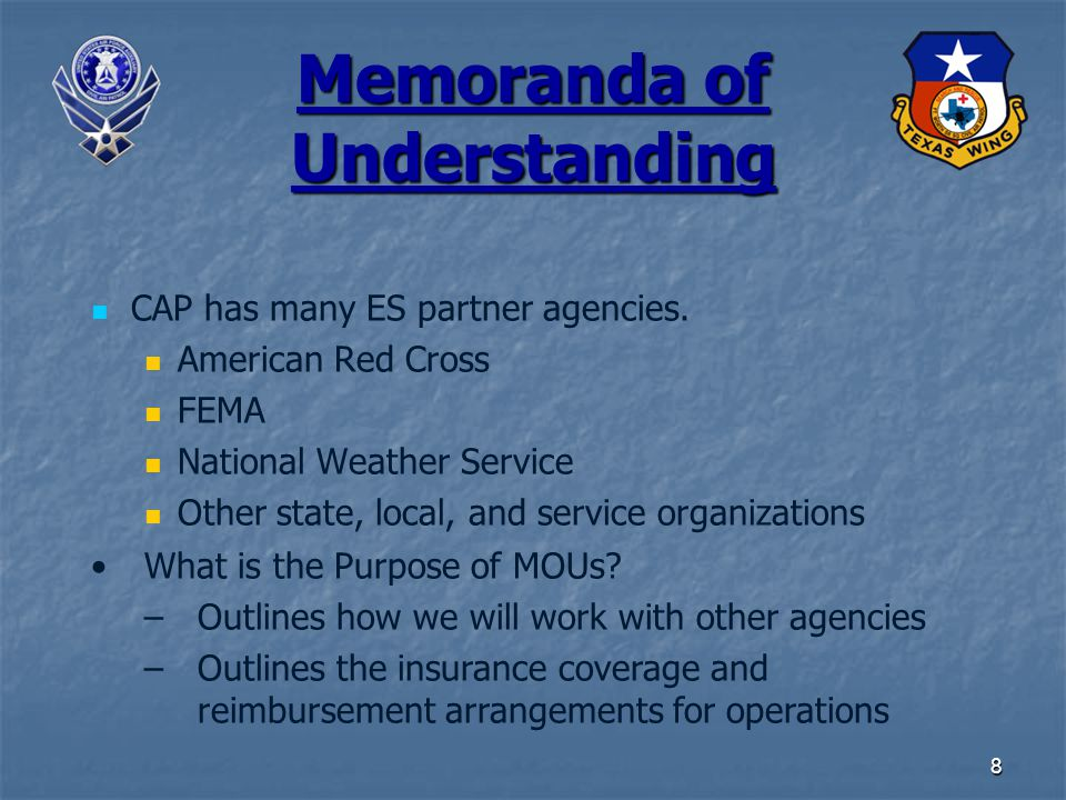 8 Memoranda of Understanding CAP has many ES partner agencies. American Red Cross FEMA National Weather Service Other state, local, and service organi