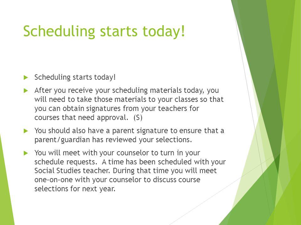 Scheduling starts today.