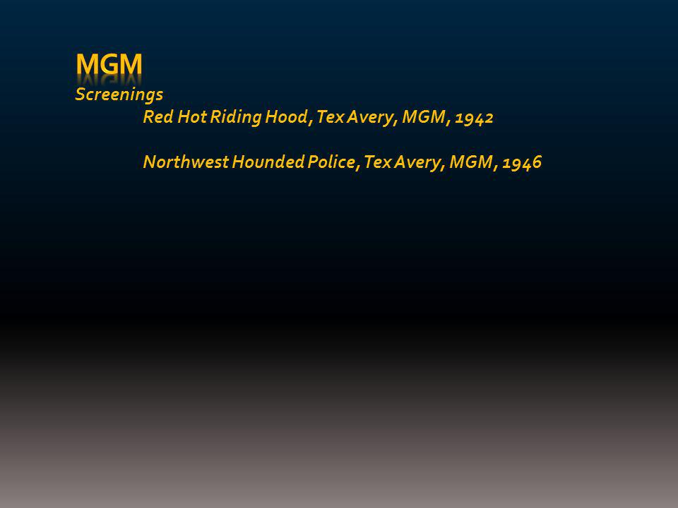 Screenings Red Hot Riding Hood, Tex Avery, MGM, 1942 Northwest Hounded Police, Tex Avery, MGM, 1946