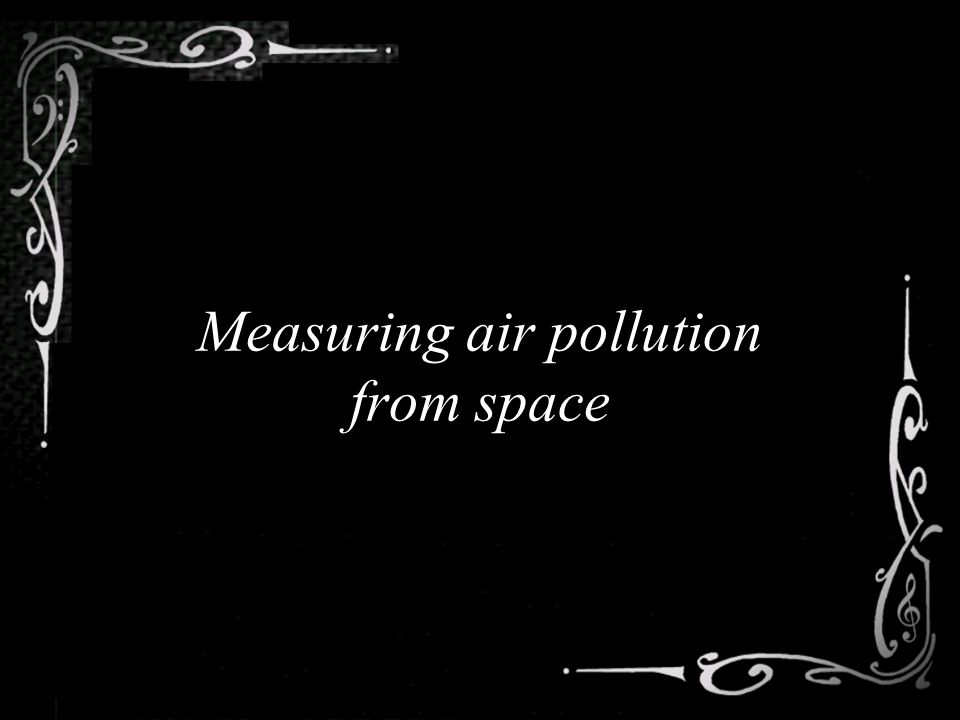 Measuring air pollution from space