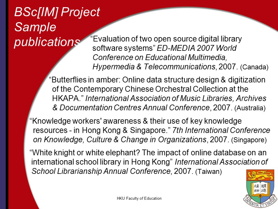 "HKU Faculty of Education BSc[IM] Project Sample publications ""Evaluation of two open source digital library software systems"" ED-MEDIA 2007 World Conf"