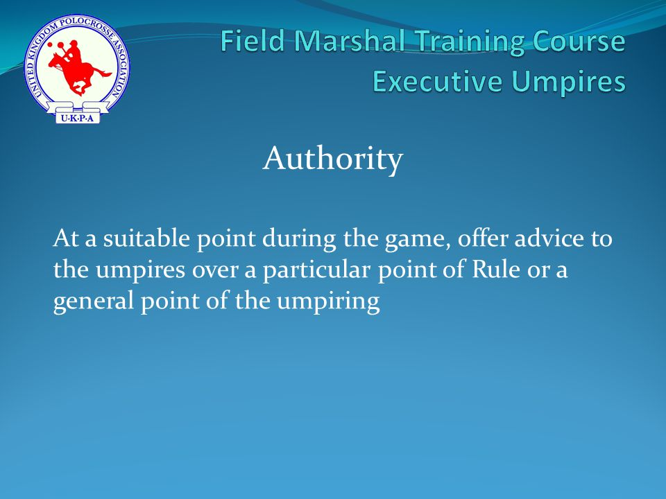 At a suitable point during the game, offer advice to the umpires over a particular point of Rule or a general point of the umpiring Authority