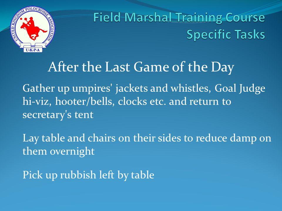 Gather up umpires jackets and whistles, Goal Judge hi-viz, hooter/bells, clocks etc.