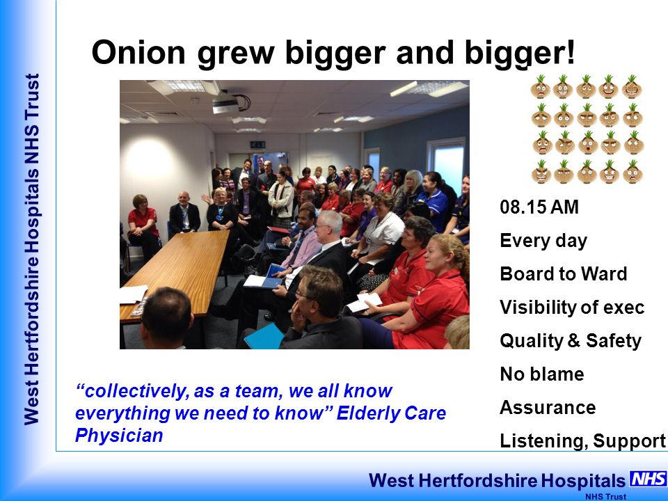 West Hertfordshire Hospitals NHS Trust West Hertfordshire Hospitals NHS Trust Onion grew bigger and bigger.