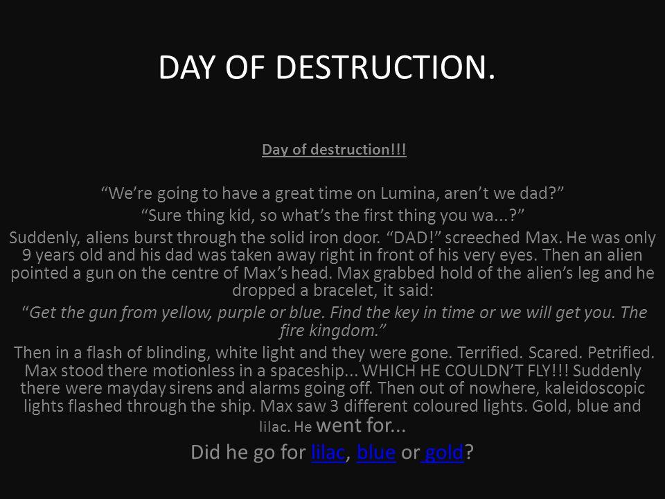 DAY OF DESTRUCTION. Day of destruction!!.