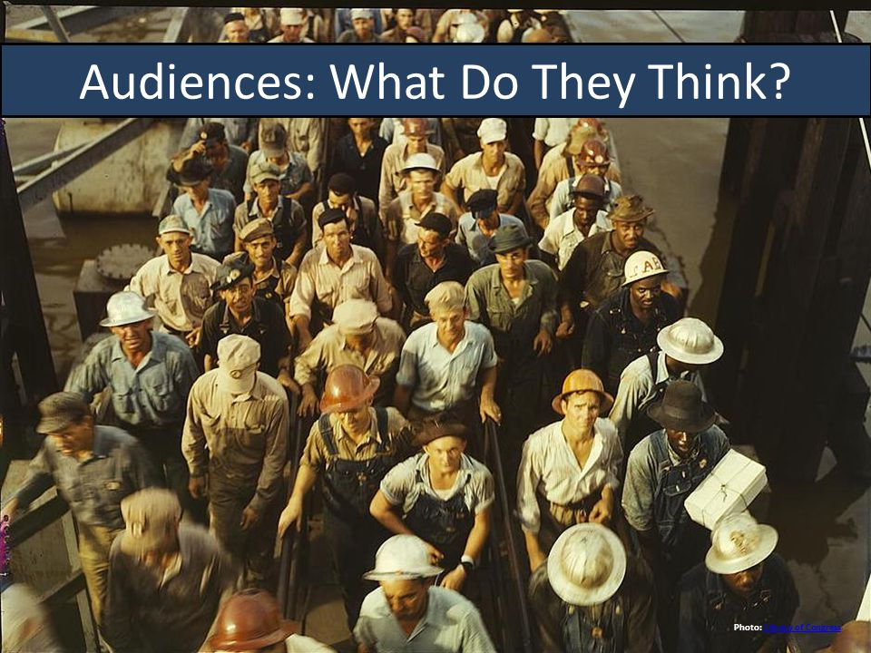 Audiences: What Do They Think Photo: Library of CongressLibrary of Congress
