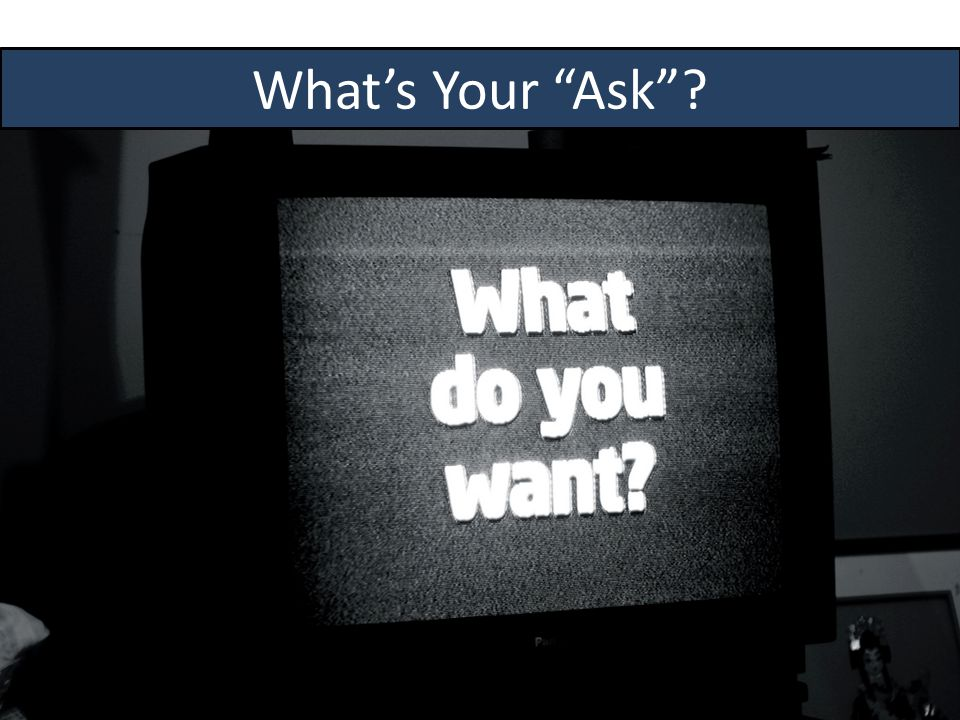 What's Your Ask