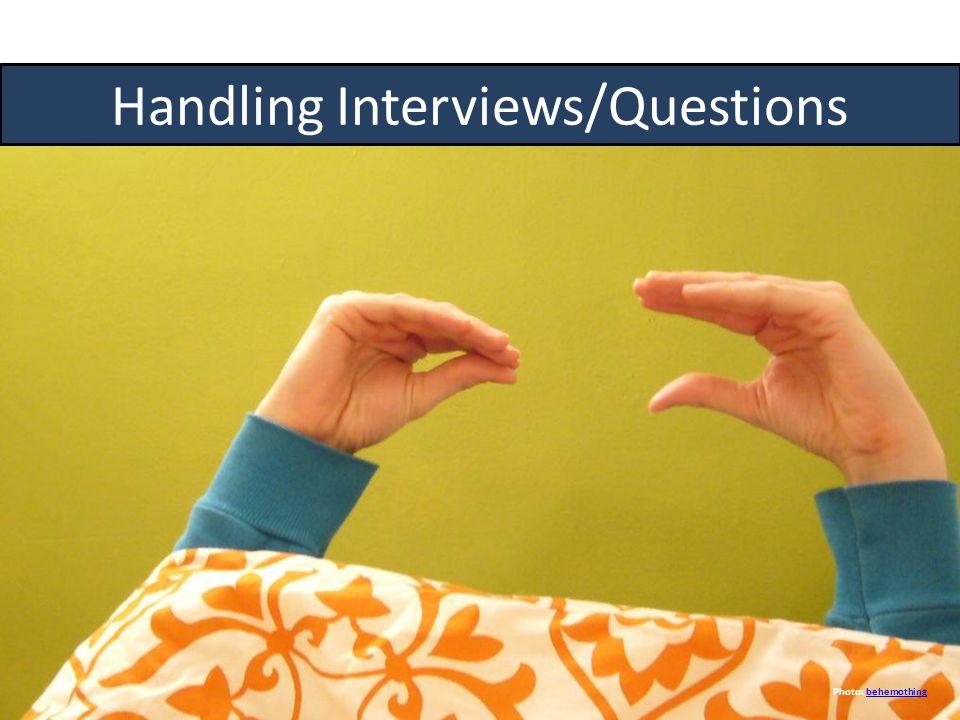 Handling Interviews/Questions Photo: behemothingbehemothing