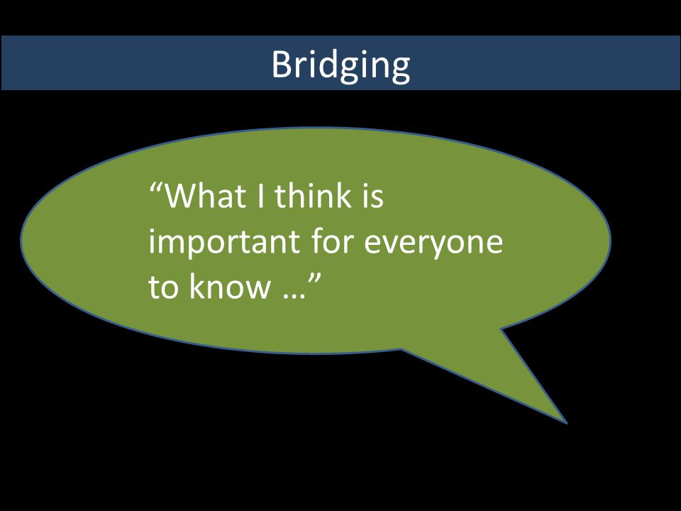 Bridging What I think is important for everyone to know …