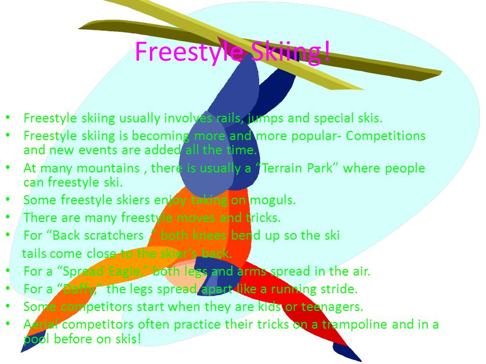 Freestyle Skiing. Freestyle skiing usually involves rails, jumps and special skis.