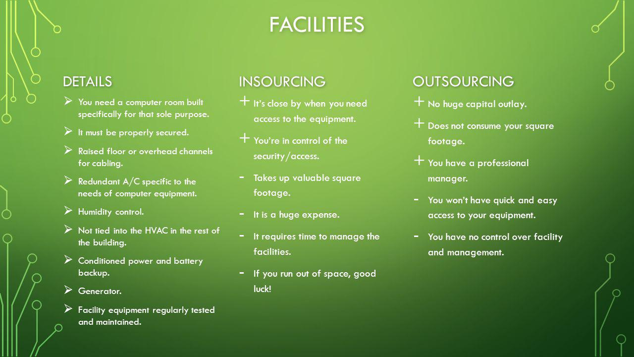 FACILITIES DETAILS   You need a computer room built specifically for that sole purpose.