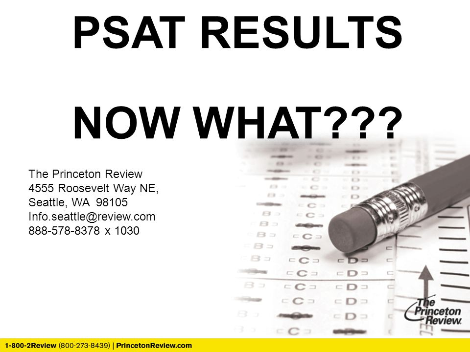 PSAT RESULTS NOW WHAT .
