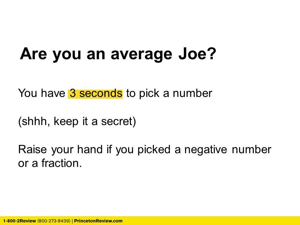 Are you an average Joe.
