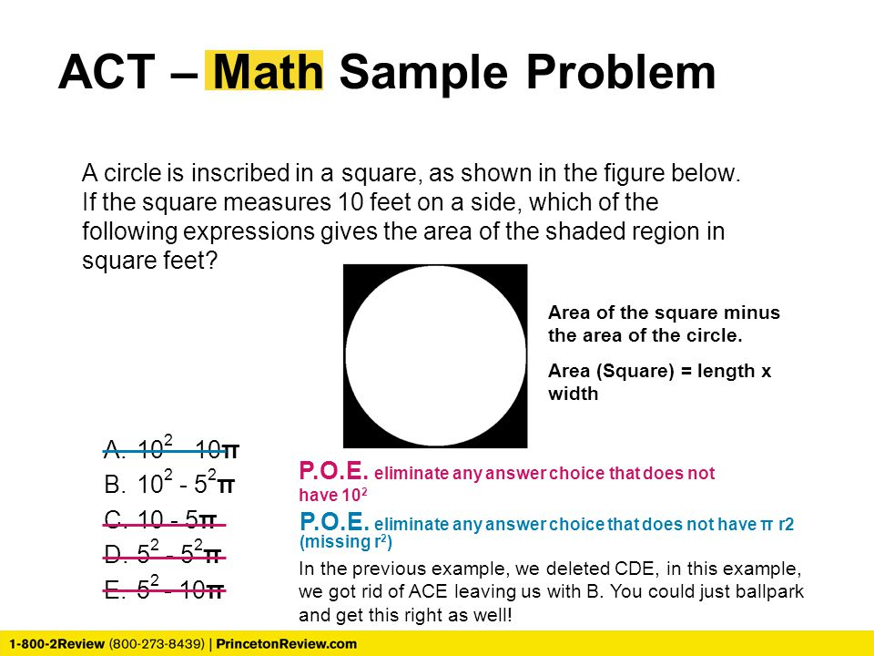 ACT – Math Sample Problem A circle is inscribed in a square, as shown in the figure below.