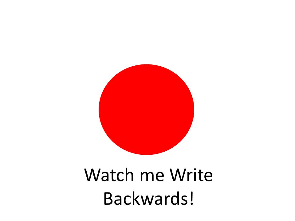 Watch me Write Backwards!