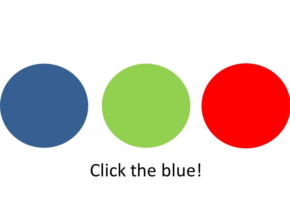 Click the blue!