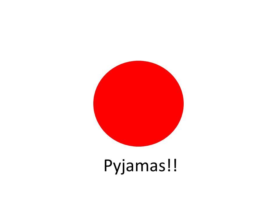 Pyjamas!!