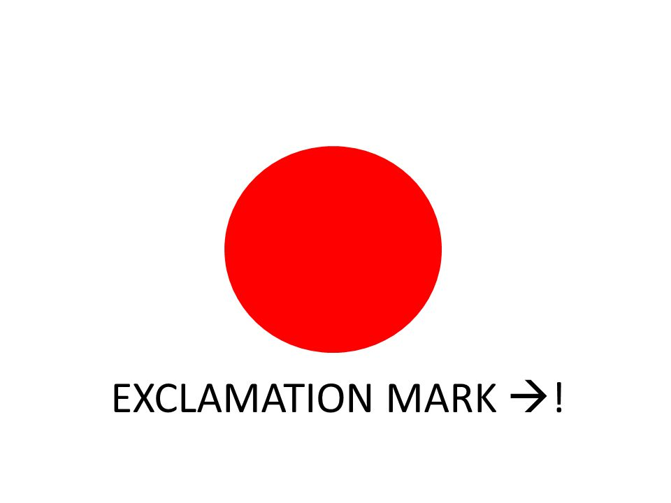 EXCLAMATION MARK  !