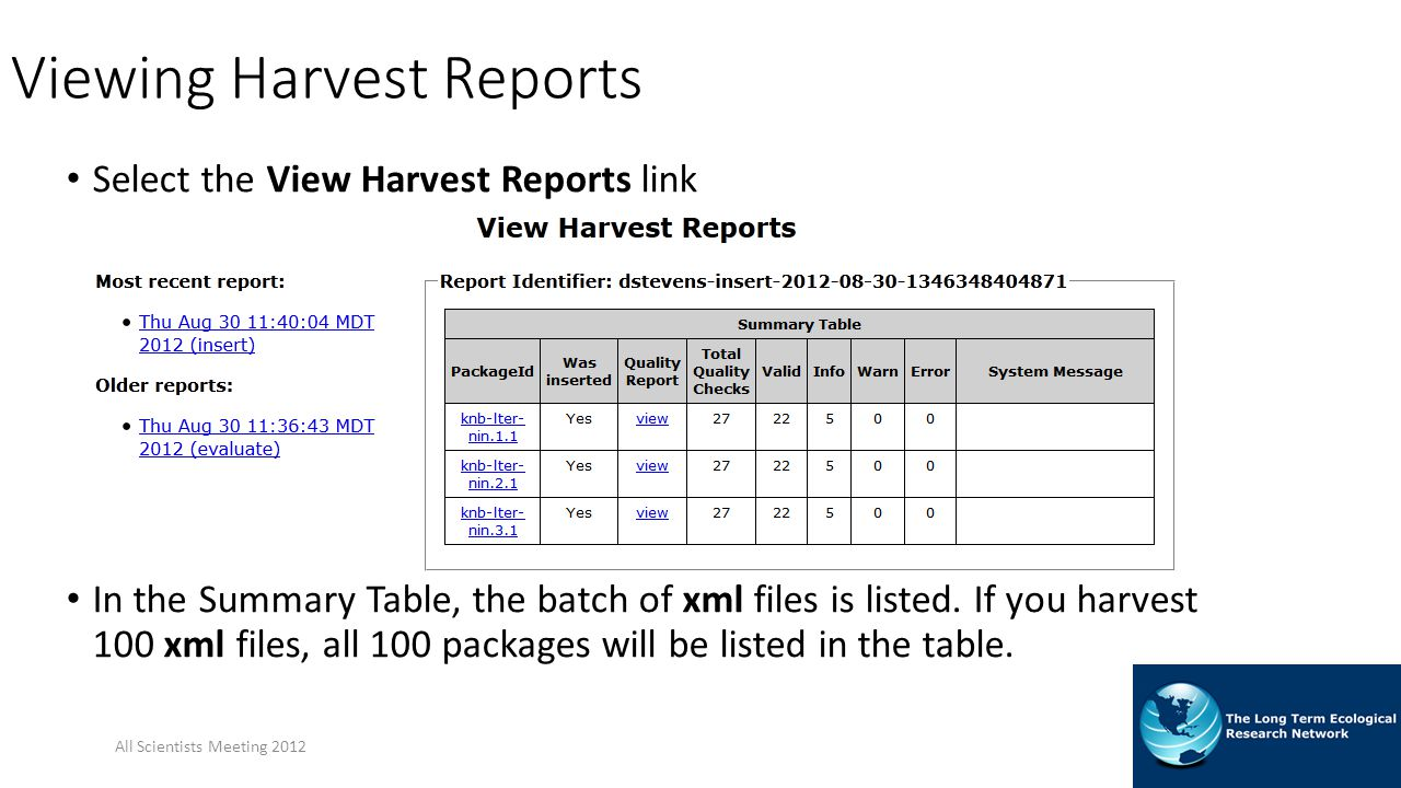 Viewing Harvest Reports Select the View Harvest Reports link In the Summary Table, the batch of xml files is listed.
