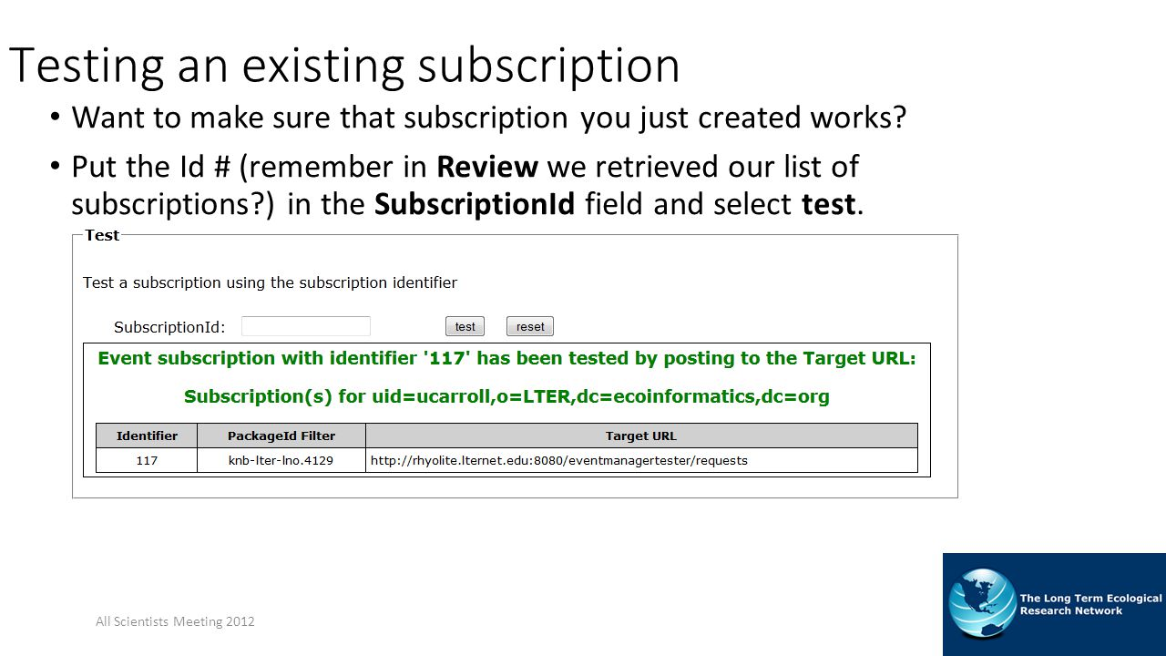 Testing an existing subscription Want to make sure that subscription you just created works.