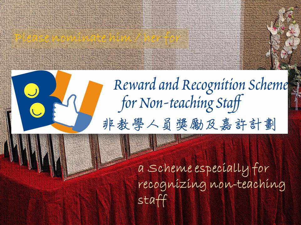 Please nominate him / her for a Scheme especially for recognizing non-teaching staff