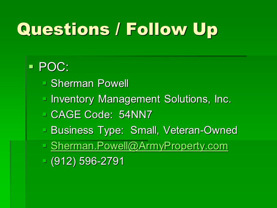 Questions / Follow Up  POC:  Sherman Powell  Inventory Management Solutions, Inc.