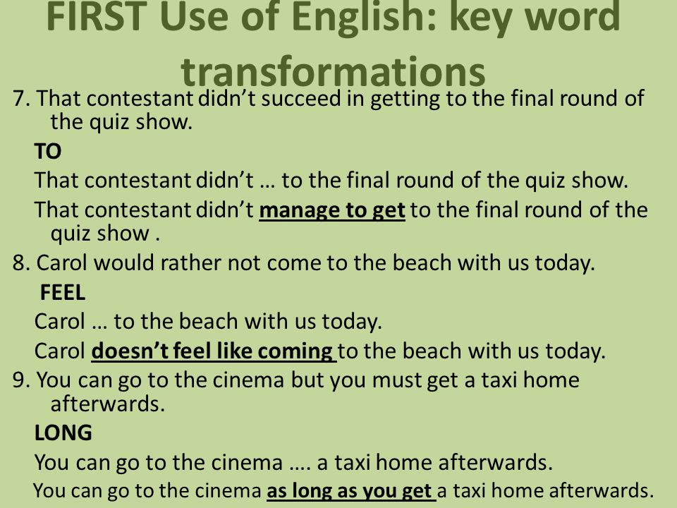FIRST Use of English: key word transformations 7.