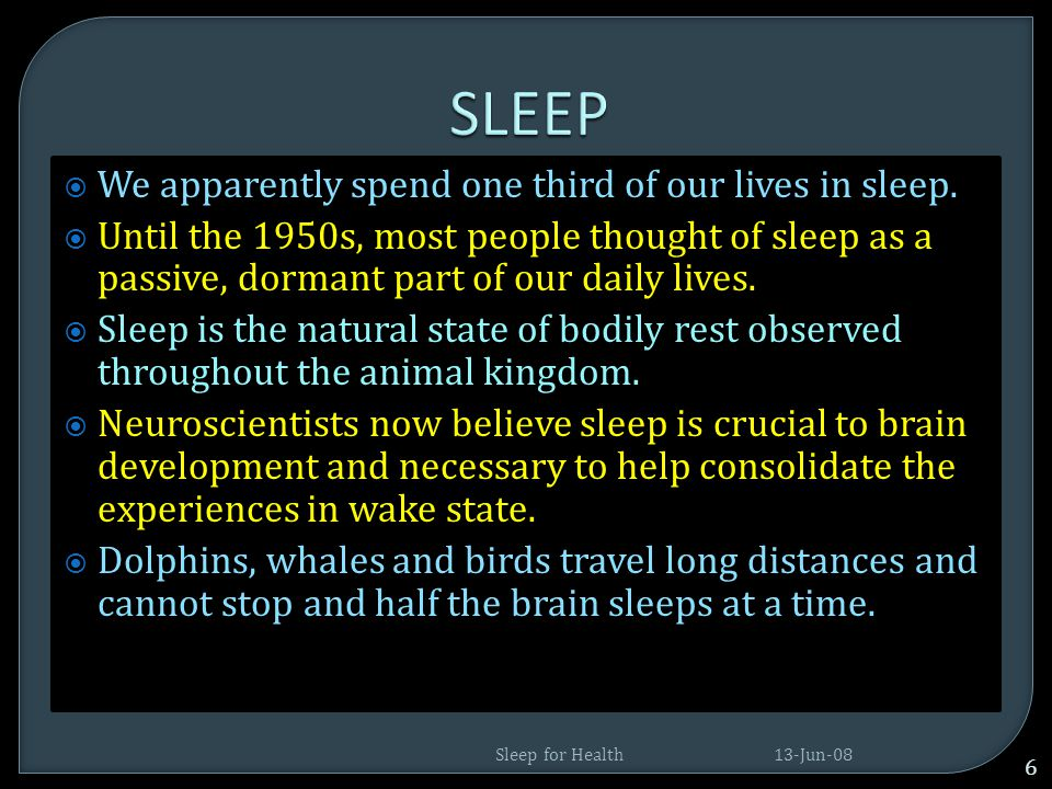  Sleep deprivation can bring about or worsen diseases and sleep helps to recover from illnesses.