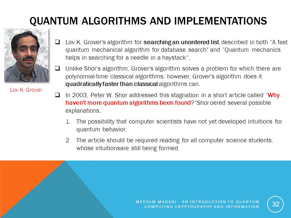"""QUANTUM ALGORITHMS AND IMPLEMENTATIONS  Lov K. Grover's algorithm for searching an unordered list, described in both """"A fast quantum mechanical algor"""